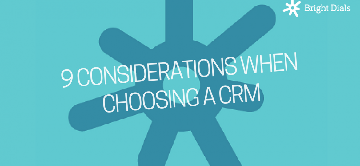 9 Considerations when choosing a CRM
