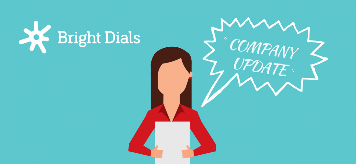 Bright Dials Company Update and Client Wins