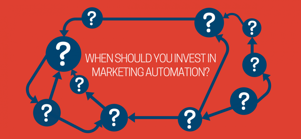 When should you invest in marketing automation